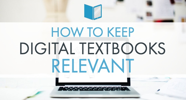 How to Keep Digital Textbooks Relevant